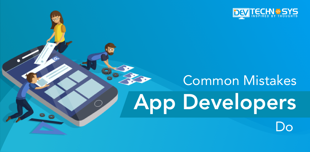 Top common mistakes App Developers do